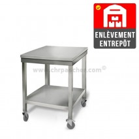 Table inox 600 x 700 mm sur roulettes   Enlèvement entrepôt / CHRPASCHER